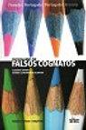 DICIONARIO DE FALSOS COGNATOS Frances/portugues – portugues/frances Autor(es): CLAUDIA MARIA XATARA / WANDA LEONARDO DE OLIVE