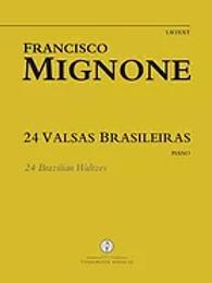 24 Valsas Brasileiras    Autor: Francisco Mignone