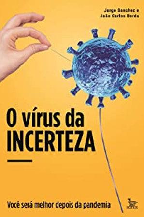 O vírus da incerteza