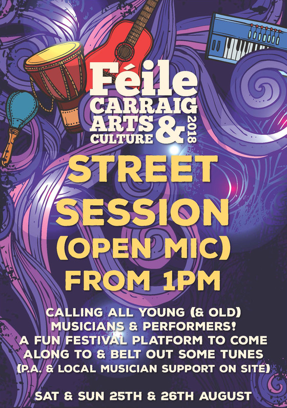 Féile Carraig Arts & Culture Festival 2018 Open Mic Street Session from 1pm on Sat & Sun Thi