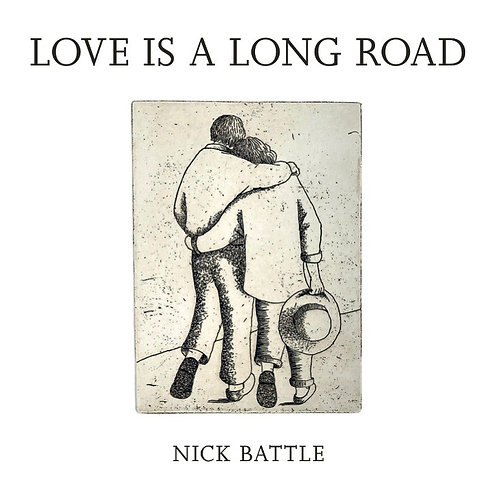 Nick Battle:  'Love Is A Long Road'
