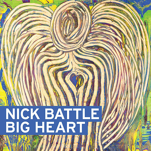 Nick Battle  'Big Heart'