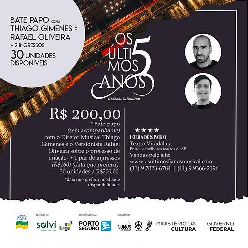 2 Ingressos + Bate papo com Thiago Gimenes e Rafael Oliveira