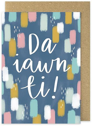Da iawn ti/Well done you card