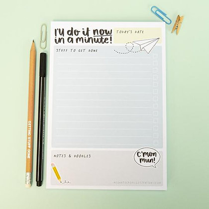 I'll Do it Now in a Minute A5 Notepad