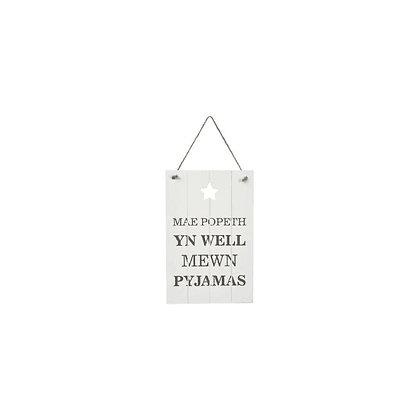 """""""Mae popeth yn well mewn pyjamas"""" hanging plaque"""