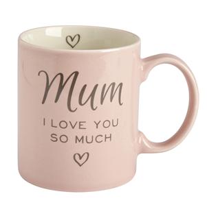 """Mum I love you so much"" pink mug"