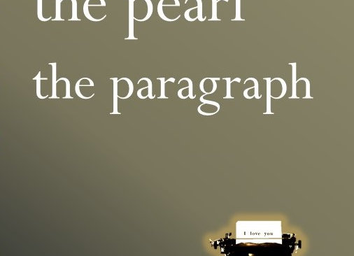 The Pen, The Pearl, The Paragraph ~ A Collection of Works