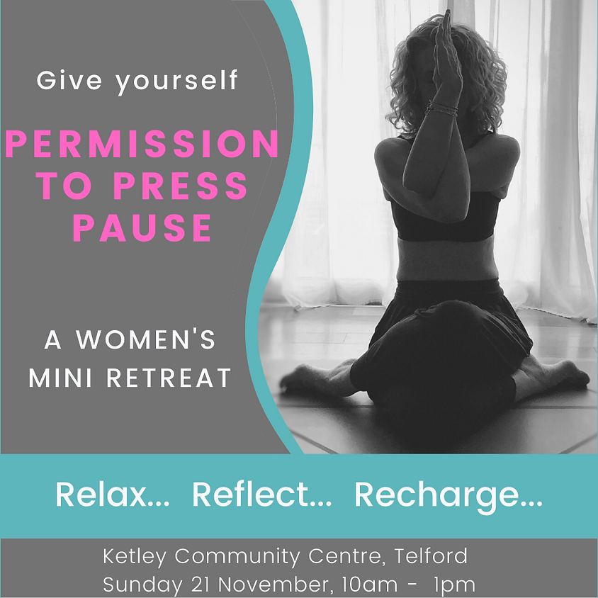 Permission to Press Pause - Women's Mini Retreat