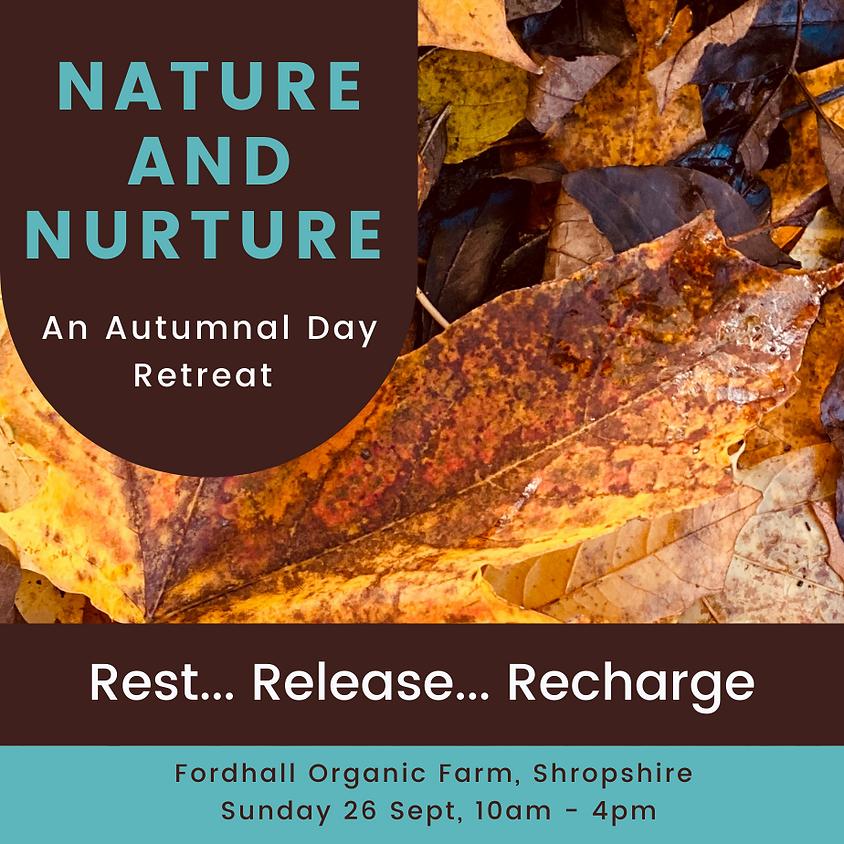 Nature and Nurture - Autumnal Day Retreat