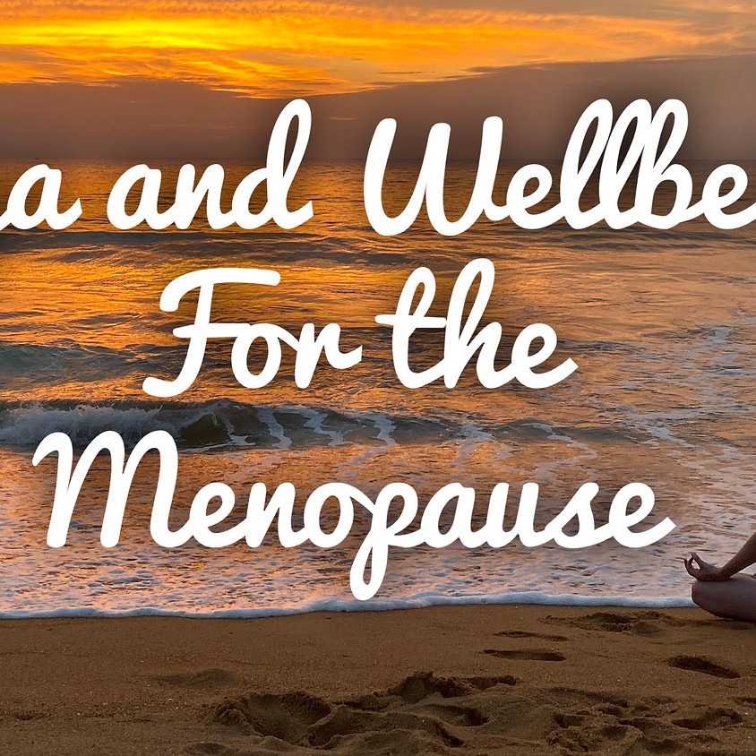 Yoga and Wellbeing for the Menopause