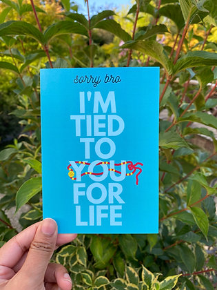 Sorry Bro I'm Tied To You For Life | A6 Raksha Bandhan card