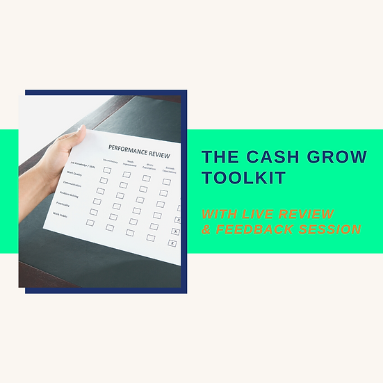 The Cash Grow Toolkit with Live Review & Feedback Session