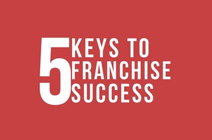 5 Keys To Franchise Success