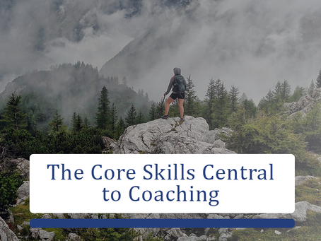 The Core Skills Central to Coaching