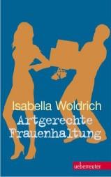 Mein zweites Buch: Artgerechte Frauenhaltung