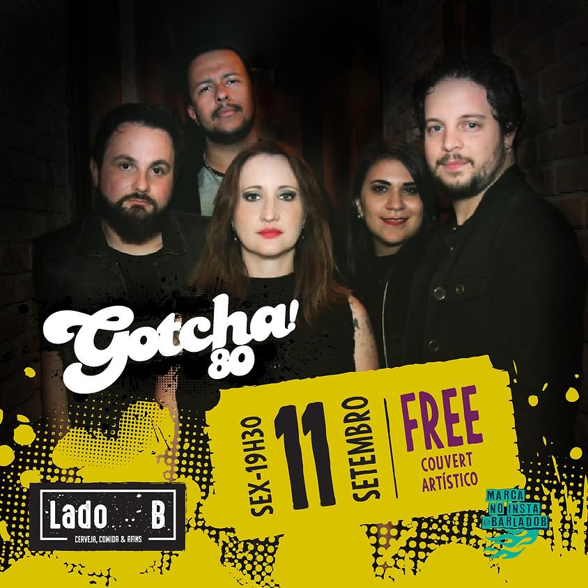 SHOW BANDA GOTCHA!80'S - COUVERT FREE