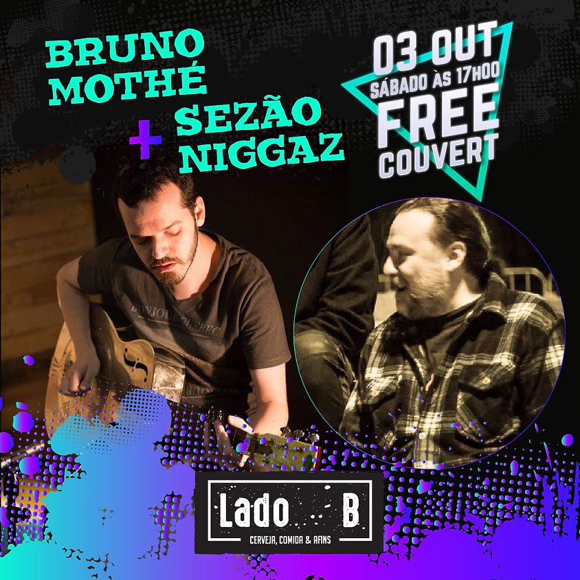 SHOW BRUNO MOTHÉ E SEZÃO NIGGAZ
