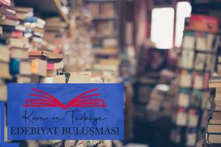"""""""Kore ve Türkiye Edebiyat Buluşması"""" Kasım'da çevrimiçi gerçekleşecek"""