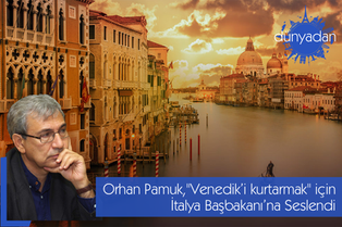 """Orhan Pamuk,""""Venedik'i kurtarmak"""" için İtalya Başbakanı'na seslendi"""