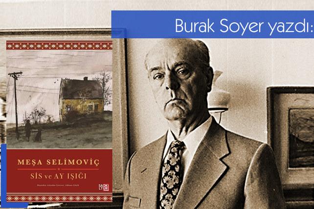 Sis ve Ayışığı: Selimoviç'in ayak sesleri
