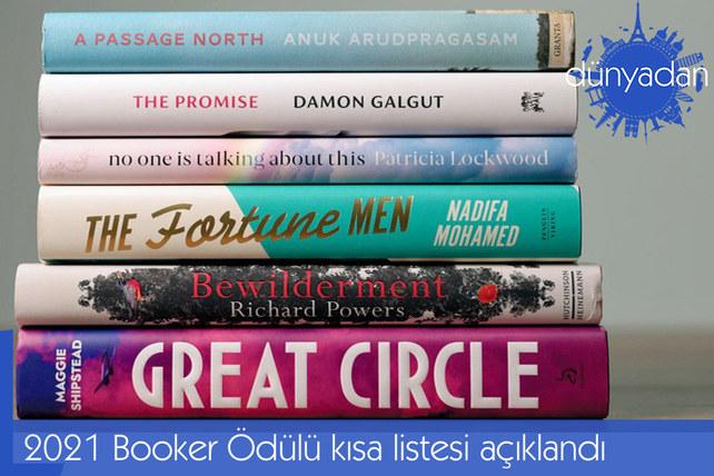 Dünyanın en prestijli edebiyat ödüllerinden biri olan Booker'ın kısa listesi açıklandı.