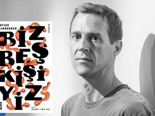 Ödüllü yazar Matias Faldbakken'in kaleminden: Biz Beş Kişiyiz