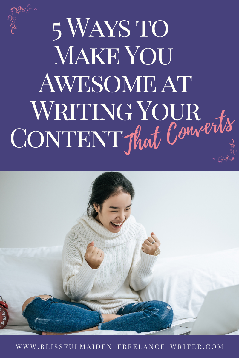 5 ways to make you awesome at writing your content that converts