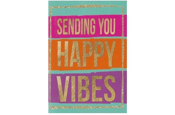 Sending you Happy Vibes