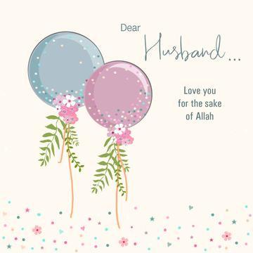 Dear Husband... Love you for the sake of Allah