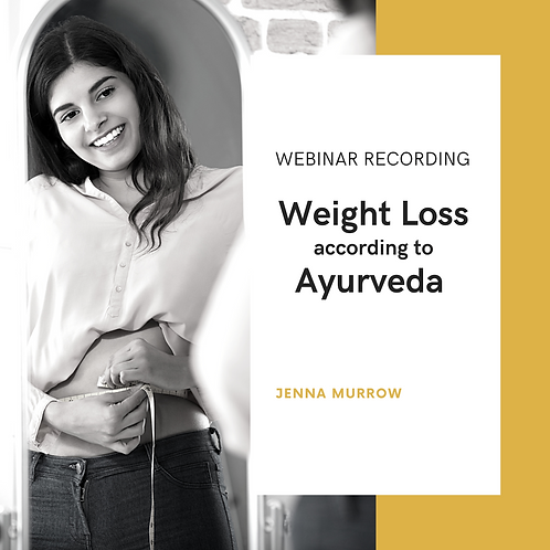 Ayurveda for Weight Loss (Webinar Recording)