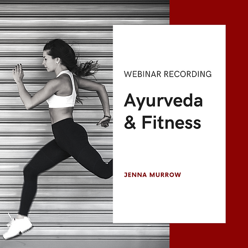 Ayurveda and Fitness (Webinar Recording)