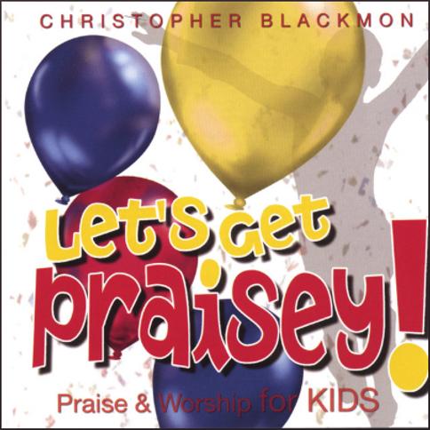 Let's Get Praisey (CD)