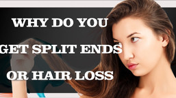 Why Do I Get Split Ends Or Hair Loss ?