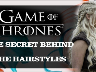 Game Of Thrones - The Secret Behind The Hairstyles