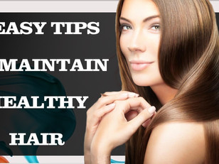 5 Easy Tips To Maintain Healthy Hair