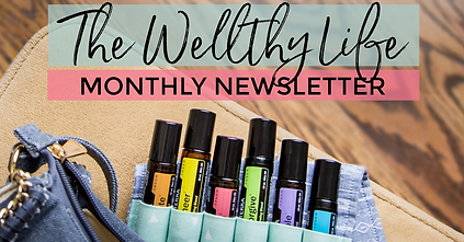 The Wellthy Life Monthly Newsletter.png