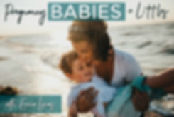 PREGNANCY BABIES + LITTLES.jpg