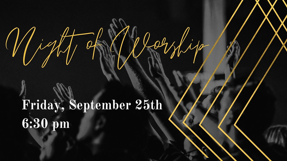 Night of Worship Friday, September 25th