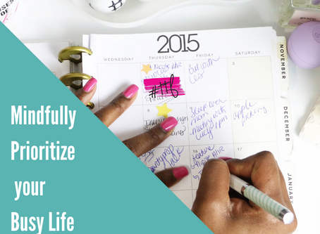 How to Mindfully Prioritize What's Important in your Busy Life