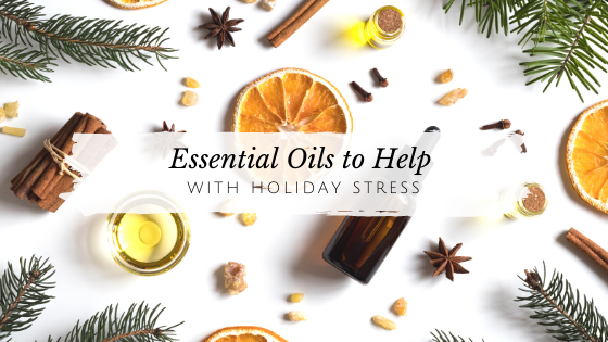 Essential Oils to Help with Holiday Stress
