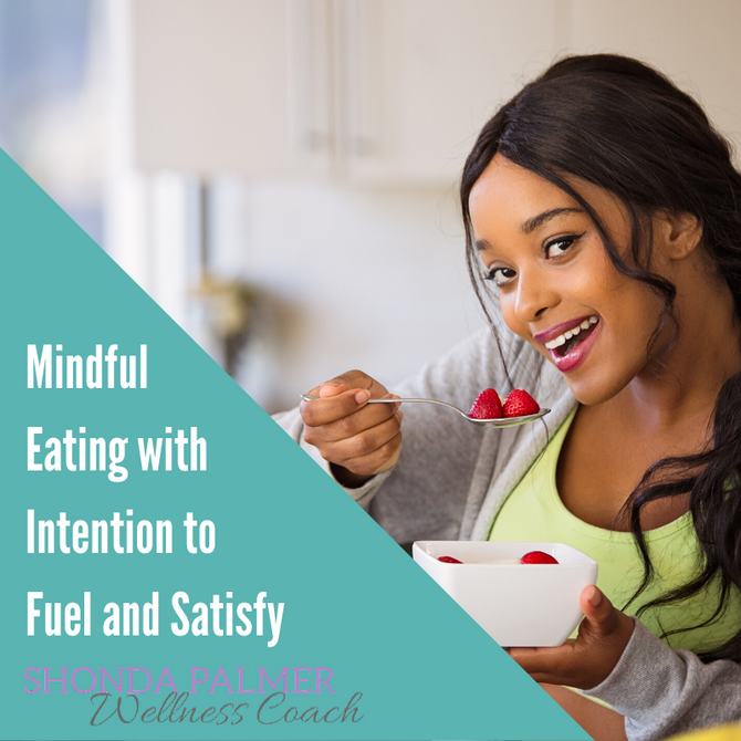 Mindful Eating with Intention