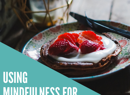 Using Mindfulness for Emotional Eating