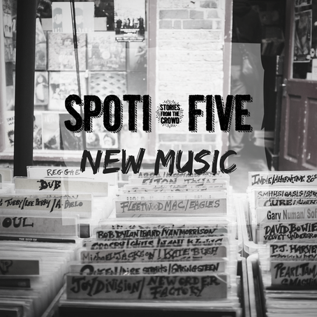 Spoti-Five: New Music 5-7-18