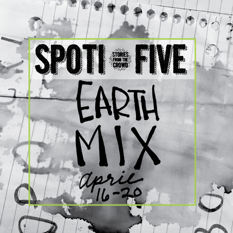 Spoti-Five: Earth Mix April 16-20,2018