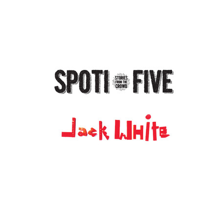 Spoti-Five: Jack White, April 23-27