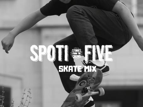 Spoti-Five: Skate Mix 5-28-18