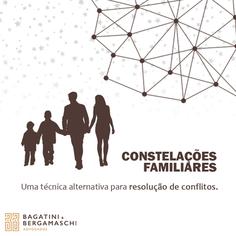 A Constelação Familiar como uma técnica alternativa de resolução de conflitos.