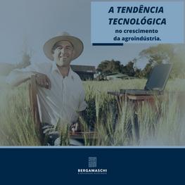 A tendência tecnológica no crescimento da agroindústria