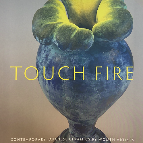 Touch Fire, Contemporary Japanese Ceramics by Women Artists